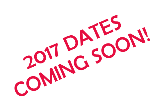 2017 DATES  COMING SOON!